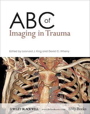 ABC of Imaging in Trauma By King, Leonard J. (EDT)/ Wherry, David C. (EDT)