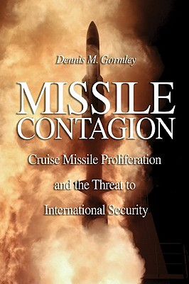 Missile Contagion By Gormley, Dennis M.