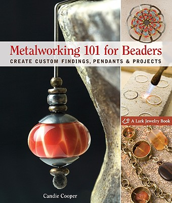 Metalworking 101 for Beaders By Cooper, Candice